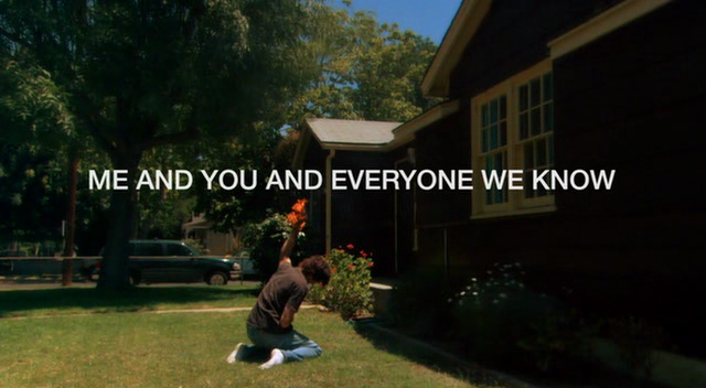 In Moving Pictures: Me and You and Everyone WeKnow